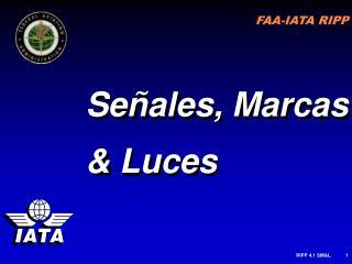 Señales, Marcas & Luces