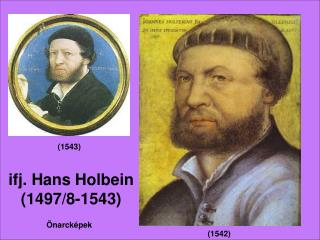 ifj.  Hans Holbein  (1497/8-1543)