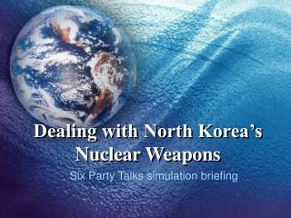 Dealing with North Korea's Nuclear Weapons