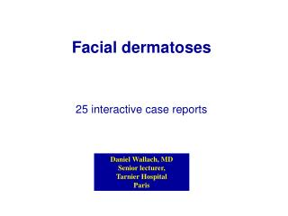 Facial dermatoses