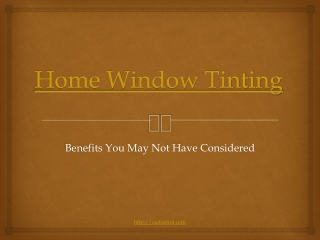 Home Window Tinting – Benefits you may not have considered