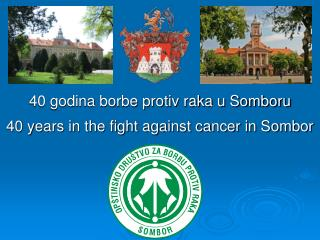 40 years in the fight against cancer in Sombor