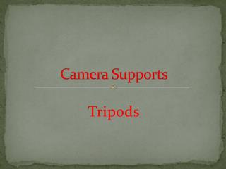 Camera Supports