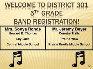 Welcome to District 301 5 th  Grade  Band Registration!