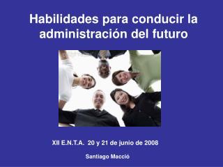 Habilidades para conducir la administración del futuro