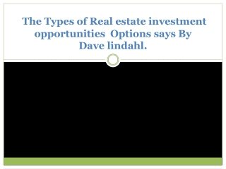 The Types of Real estate investment  opportunities  Options