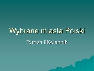 Wybrane miasta Polski