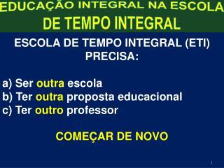 EDUCAÇÃO INTEGRAL NA ESCOLA DE TEMPO INTEGRAL