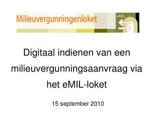 Digitaal indienen van een milieuvergunningsaanvraag via het eMIL-loket