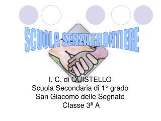 I. C. di QUISTELLO Scuola Secondaria di 1° grado San Giacomo delle Segnate  Classe 3ª A