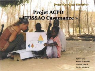 Projet ACPD  «EFISSAO Casamance»