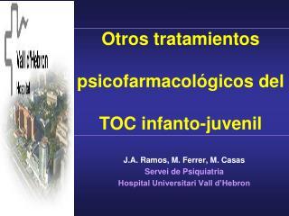 Otros tratamientos psicofarmacológicos del TOC infanto-juvenil