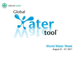 World Water Week  August 21 - 27, 2011
