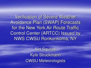 Verification of Severe Weather Avoidance Plan SWAP Forecasts for the New York Air Route Traffic Control Center ARTCC Iss