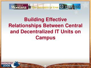 Building Effective Relationships Between Central and Decentralized IT Units on Campus