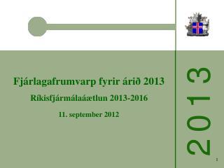 Fjárlagafrumvarp fyrir árið 2013 Ríkisfjármálaáætlun 2013-2016