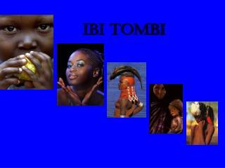 ibi tombi