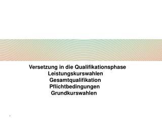 Versetzung in die Qualifikationsphase     Leistungskurswahlen