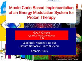Monte Carlo Based Implementation of an Energy Modulation System for Proton Therapy