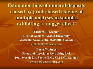 Clifford R. Stanley Dept of Geology, Acadia University  Wolfville, Nova Scotia, B4P 2R6, Canada