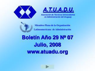 Boletín Año 29 Nº 07 Julio, 2008 atuadu