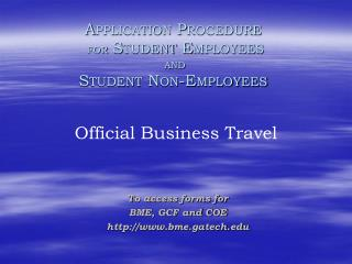 Application Procedure for  Student Employees  and  Student Non-Employees