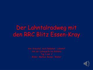 Der Lahntalradweg mit den RRC Blitz Essen-Kray