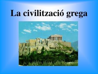 La civilització grega
