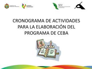 CRONOGRAMA DE ACTIVIDADES PARA LA ELABORACIÓN DEL PROGRAMA DE CEBA