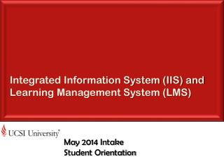 Integrated Information System (IIS) and Learning Management System (LMS)