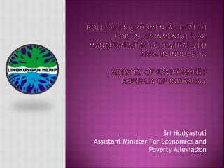 Sri Hudyastuti Assistant Minister For Economics and Poverty Alleviation