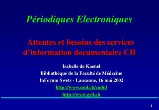 Périodiques Electroniques Attentes et besoins des services d'information documentaire CH