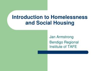 Introduction to Homelessness and Social Housing