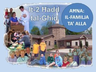 AĦNA:  IL-FAMILJA TA' ALLA