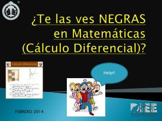 ¿ Te las ves NEGRAS en Matemáticas (Cálculo Diferencial)?