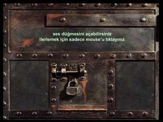 ses düğmesini açabilirsiniz ilerlemek için sadece mouse'u tıklayınız