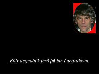 Eftir augnablik ferð þú inn í undraheim.