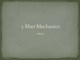 3-Man Mechanics