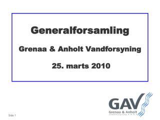 Generalforsamling  Grenaa & Anholt Vandforsyning  25. marts 2010