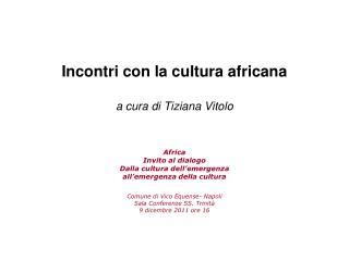 Incontri con la cultura africana a cura di Tiziana Vitolo