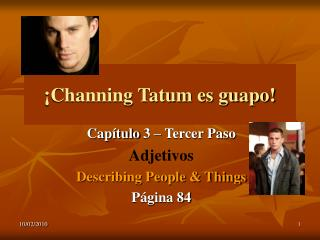Capítulo 3 – Tercer Paso Adjetivos Describing People & Things Página 84