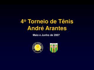 4 o  Torneio de Tênis  André Arantes