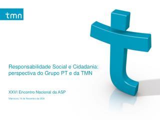 Responsabilidade Social e Cidadania: perspectiva do Grupo PT e da TMN