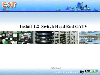 Install  L2  Switch Head End CATV