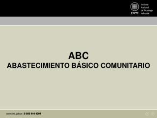 ABC ABASTECIMIENTO B Á SICO COMUNITARIO