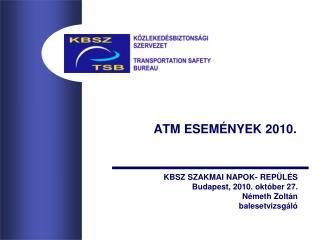 ATM ESEM�NYEK 2010.