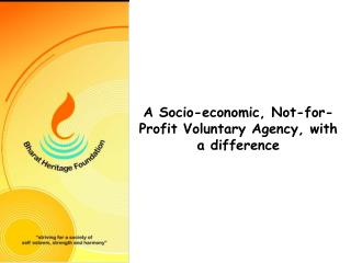 A Socio-economic, Not-for-Profit Voluntary Agency, with a difference