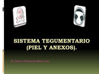 SISTEMA TEGUMENTARIO (piel y anexos).