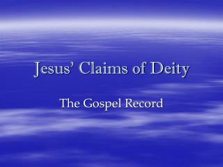 Jesus' Claims of Deity
