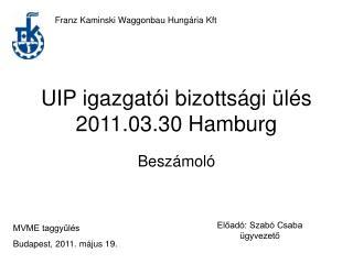 UIP igazgatói bizottsági ülés 2011.03.30 Hamburg